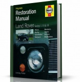 LAND ROVER SERIES I, II & III RESTORATION MANUAL